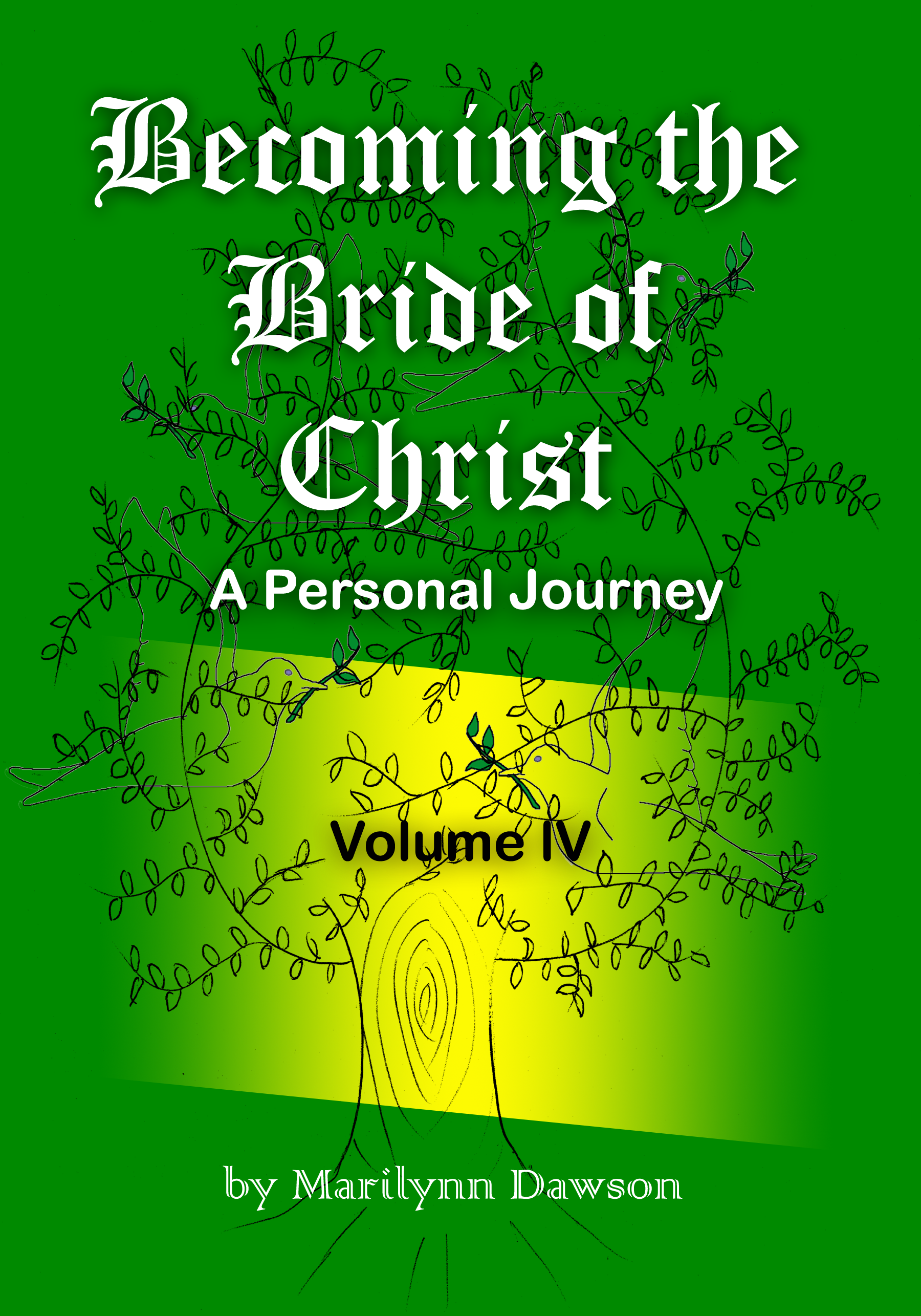 Becoming the Bride of Christ: A Personal Journey Volume Four